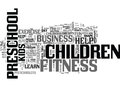 A Preschool Children S Fitness Business Helps Kids Get In Shape Word Cloud Royalty Free Stock Photo