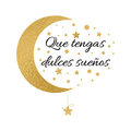 Print with text Have a sweet dreams in spanish language. Wishing banner with moon and stars in gold colors
