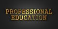 Professional education business concept gold text on dark background d render Royalty Free Stock Image