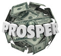 Prosper d word money cash ball improve income earnings in letters on a or sphere of or hundred dollar bills to illustrate rising Stock Photography