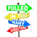 Pulled in too many directions signs stress anxiety the words on symbolizing feelings of pressure confusion and feeling overworked Royalty Free Stock Photography