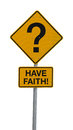 Question Mark Road Sign w HAVE FAITH message Royalty Free Stock Photo