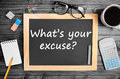 Question what s your excuse on chalkboard Royalty Free Stock Images
