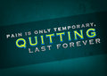 Quitting last forever pain is only temporary motivational poster grunge background Stock Photography