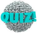 Quiz question marks evaluate test knowledge word on a ball or sphere of to illustrate the testing or evaluation of your or skills Stock Photos
