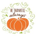 Quote be thankful always, orange pumpkin, green romantic ornament. Print, logo, sign, fall design