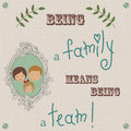 Quote being a family retro background Royalty Free Stock Photography