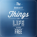 Quote typographic background design the best things in life are free Royalty Free Stock Photography