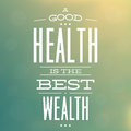 Quote typographic background design a good health is the best wealth Stock Photography
