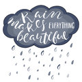 Rain Makes everything Beautiful.Life style inspiration quotes lettering
