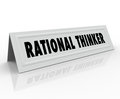 Rational thinker name tent card reason sensible thought speaker words on a for a person or panelist who is expressing and Royalty Free Stock Photo