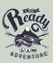 Ready for adventure vector illustration ideal printing on apparel clothes Royalty Free Stock Image