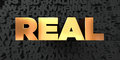 Real - Gold text on black background - 3D rendered royalty free stock picture