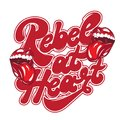 Rebel at heart. Vector handwritten lettering with hand drawn illustration of mouth with tongue.