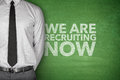 We are recruiting now on blackboard Royalty Free Stock Photo