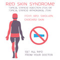 Red skin syndrome, topical steroids withdrawal or addiction. Eczema and steroids.