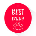 Red sticker with lettering text Best friend and trail paws. Vector illustratio