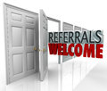 Referrals welcome attract new customers open door the words coming out an to encourage to refer friends and family to your Royalty Free Stock Images