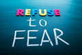 Refuse to fear colorful conceptual words on blackboard Royalty Free Stock Photos