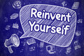 Reinvent Yourself - Doodle Illustration on Blue Chalkboard. Royalty Free Stock Photo