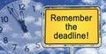 Remember the deadline sign