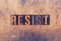 Resist Concept Wooden Letterpress Type