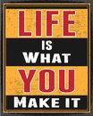 Retro Poster Of Life Is What Y...