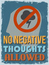 Retro vintage motivational quote poster vector illustration no negative thoughts allowed grunge effects can be easily removed for Royalty Free Stock Photo