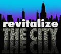 Revitalize the city downtown urban center skyline improve busine d words on a to illustrate efforts to or increase business in an Royalty Free Stock Photography