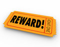 Reward raffle ticket claim prize award motivation encouragement word on a or contest for you to your or jackpot winnings in a Royalty Free Stock Images