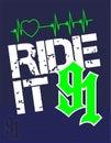 Ride it 91