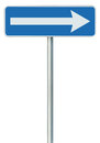 Right traffic route only direction sign turn pointer, blue isolated roadside signage, white arrow icon and frame roadsign, pole Royalty Free Stock Photo