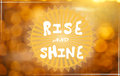 Rise and shine motivational message for starting the day Stock Image