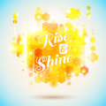 Rise and shine poster optimistic morning statement for the whol whole day long geometric background of hexagons background Royalty Free Stock Photo