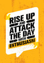 Rise Up And Attack The Day With Enthusiasm. Inspiring Creative Motivation Quote Poster. Vector Typography Banner Design Royalty Free Stock Photo