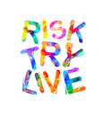 Risk. Try. Live. Vector colorful letters