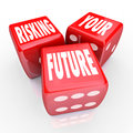 Risking Your Future - Words on Three Red Dice Royalty Free Stock Photography
