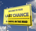 Road Sign Big with Words Last Chance Stock Images