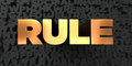 Rule - Gold text on black background - 3D rendered royalty free stock picture