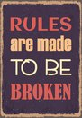 Rules are made to be broken. Slogan graphic phrase