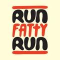 Run fatty run vector motivation illustration Stock Images