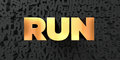 Run - Gold text on black background - 3D rendered royalty free stock picture