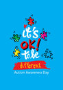 It`s okay to be different.