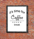It`s time for coffee break written in picture frame