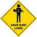 Save Kids Lives Sign - Vector Illustration