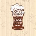 Save water.drink beer vector illustration. lettering composition
