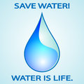 Save water illustration of a drop of as a symbol of life Stock Image