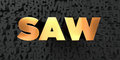 Saw - Gold text on black background - 3D rendered royalty free stock picture
