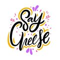 Say cheese. Hand drawn vector lettering. Motivation phrase. Royalty Free Stock Photo