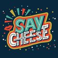 Say cheese - hand lettering calligraphy phrase about photo. Royalty Free Stock Photo